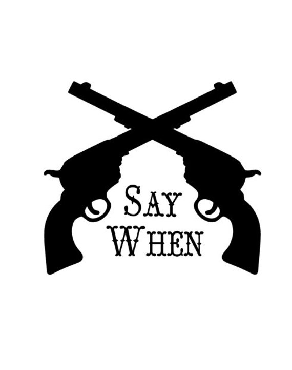 Say When Tombstone Vinyl Decal Sticker Etsy In 2020 Vinyl Decal Stickers Vinyl Decals Vinyl