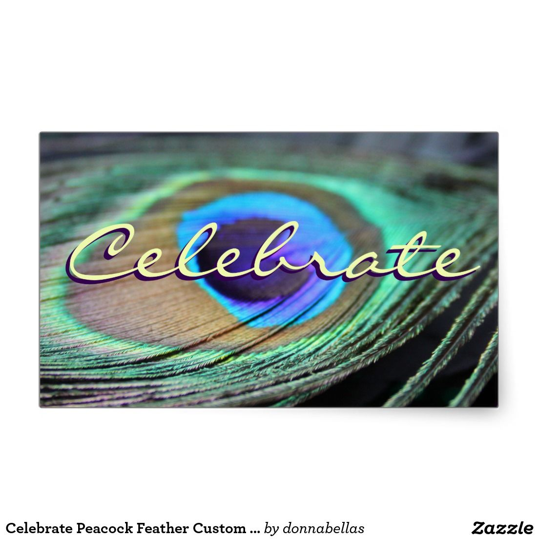"""Celebrate Peacock Feather Custom Rectangle Sticker - A festive photograph of the purple and turquoise eye of a bright peacock feather. The sticker seal message notes """"Celebrate"""" but the words can be personalized on the label seals. Make special celebration party favor gift label decals with your own text and images using the """"Customize It"""" option for personalized holidays and special life occasions holiday themed stickers art gifts!"""