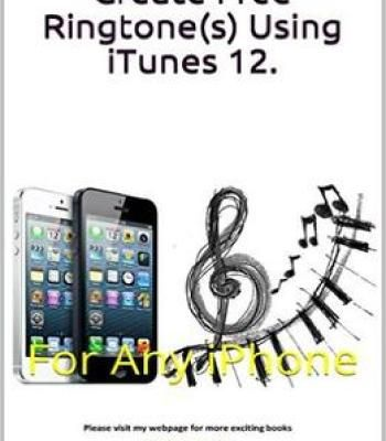 Create Free Ringtone(S) Using Itunes 12 For Any Iphone PDF - free spreadsheet application for windows 10