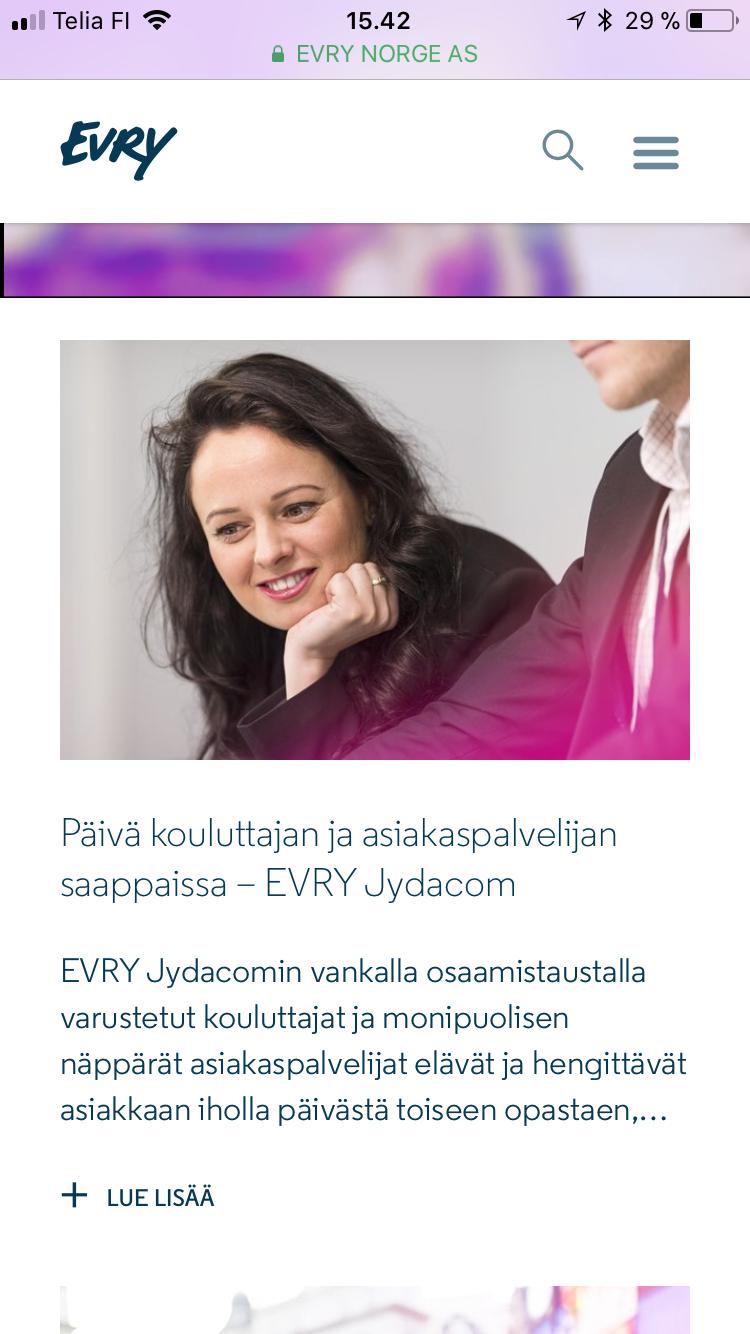 Esimerkki asiakkaan digimedioissa julkaistuista kirjoituksistani. | an example of my writing in business media  https://www.evry.com/fi/tyopaikat/  https://www.evry.com/fi/tyopaikat/paiva-kouluttajan-ja-asiakaspalvelijan-saappaissa--evry-jydacom/ https://www.evry.com/fi/tyopaikat/faktaa-vai-fiktiota/ https://www.evry.com/fi/tyopaikat/rakennusalan-digimurroksen-mahdollistajat/