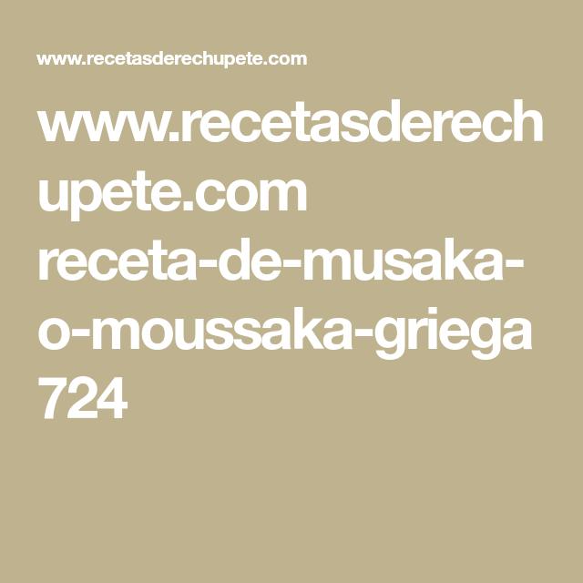 www.recetasderechupete.com receta-de-musaka-o-moussaka-griega 724