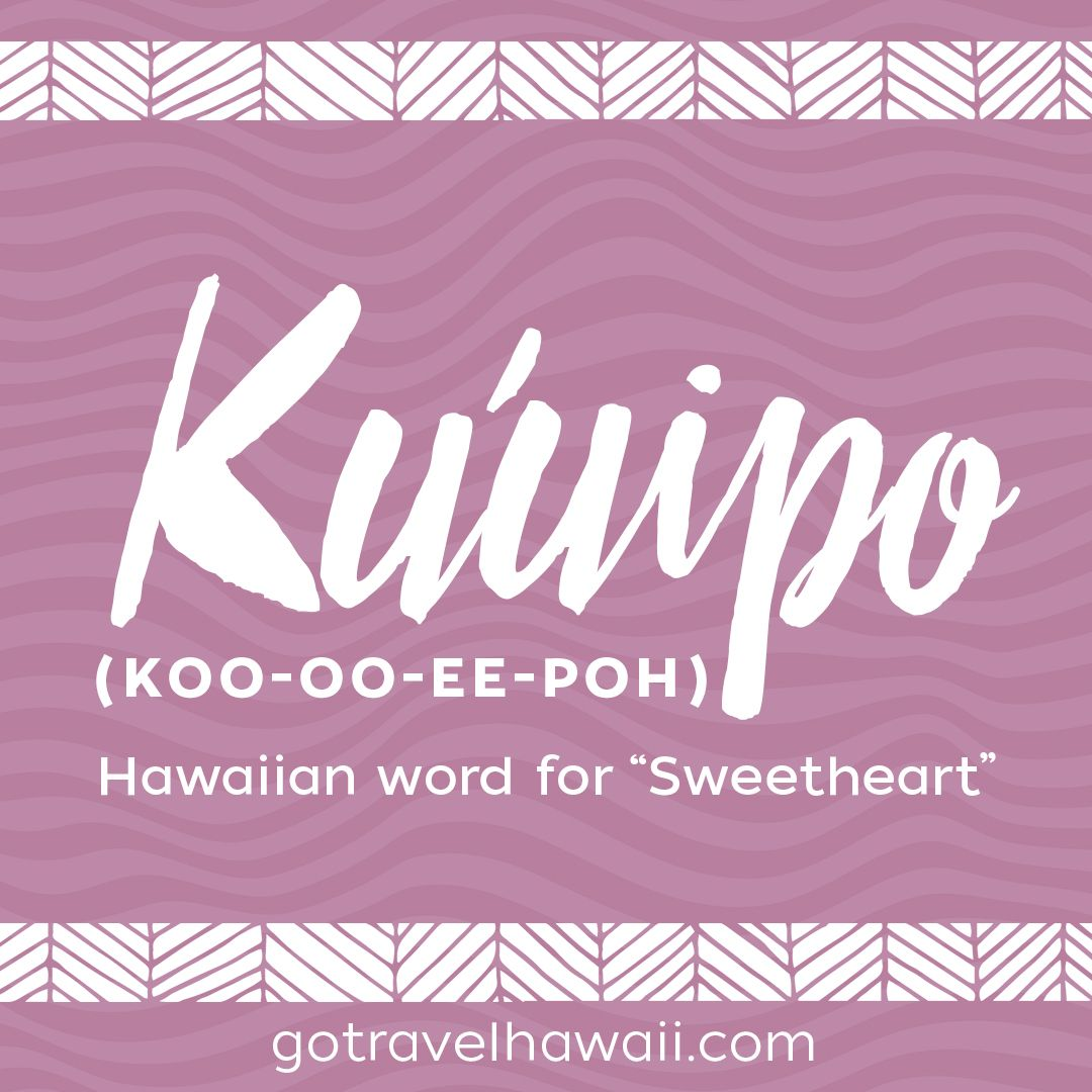 Kuuipo hawaiian word sweetheart hawaiian words pinterest kuuipo hawaiian word sweetheart izmirmasajfo