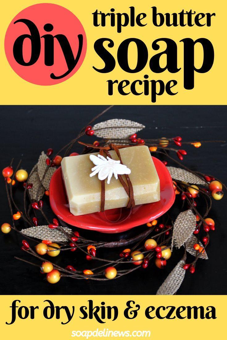 Brazilian Triple Butter Soap Recipe for Dry Skin & Eczema