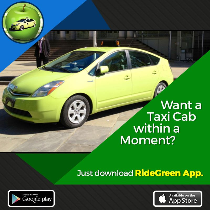 Want a taxi cab within a moment? Just download RideGreen App