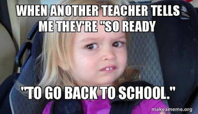 10 Memes That Capture How Teachers Feel About Heading Back To School Back To School Funny School Humor Teacher Memes