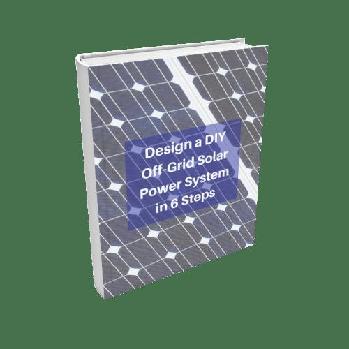 How To Design A Diy Off Grid Solar Power System In 6 Steps Off Grid Solar Solar Power Solar Power System