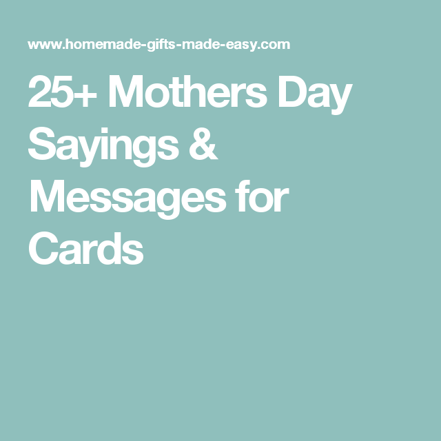 28 mothers day sayings messages for wishing your mom a happy 25 mothers day sayings messages for cards m4hsunfo