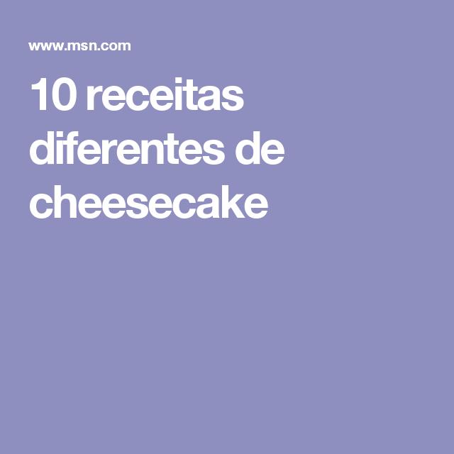 10 receitas diferentes de cheesecake