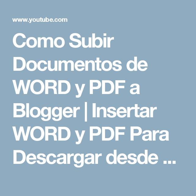 Como Subir Documentos De Word Y Pdf A Blogger Insertar Word Y Pdf Para Descargar Desde Mi Blog Youtube Documento De Word Blog Blogger