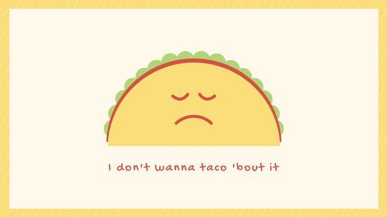 Taco Cute Desktop Wallpaper