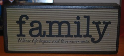 family:  where life begins & love never ends