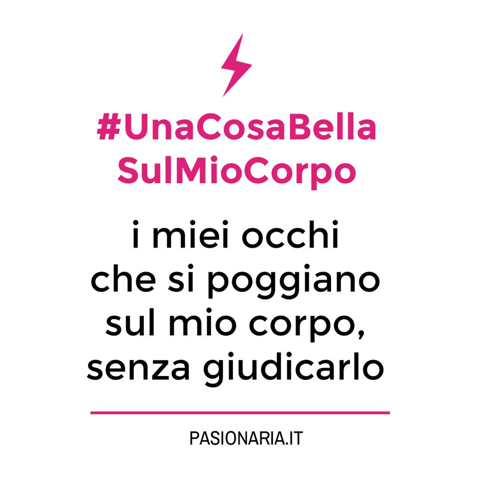 #UnaCosaBellaSulMioCorpo di Luisa. #PasionariaIT #femminismo #feminism #bodylove #autostima