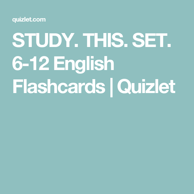 STUDY  THIS  SET  6-12 English Flashcards | Quizlet | FTCE