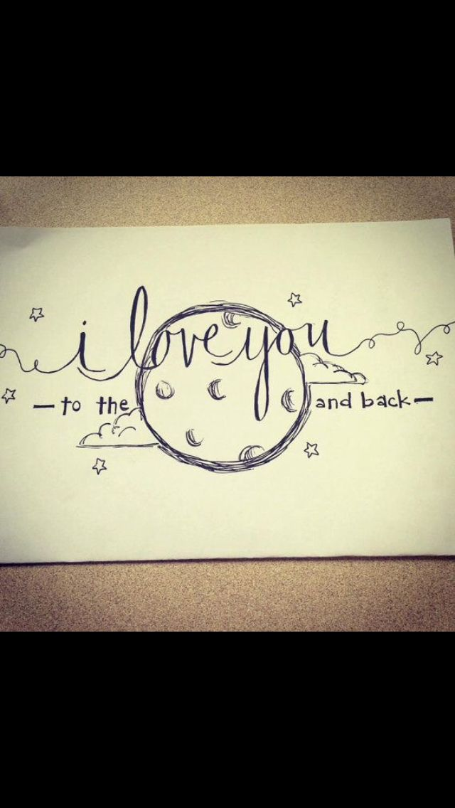 558d22e2e6a36 I love you to the moon and back drawing | Ink Love | Tattoos, To the ...