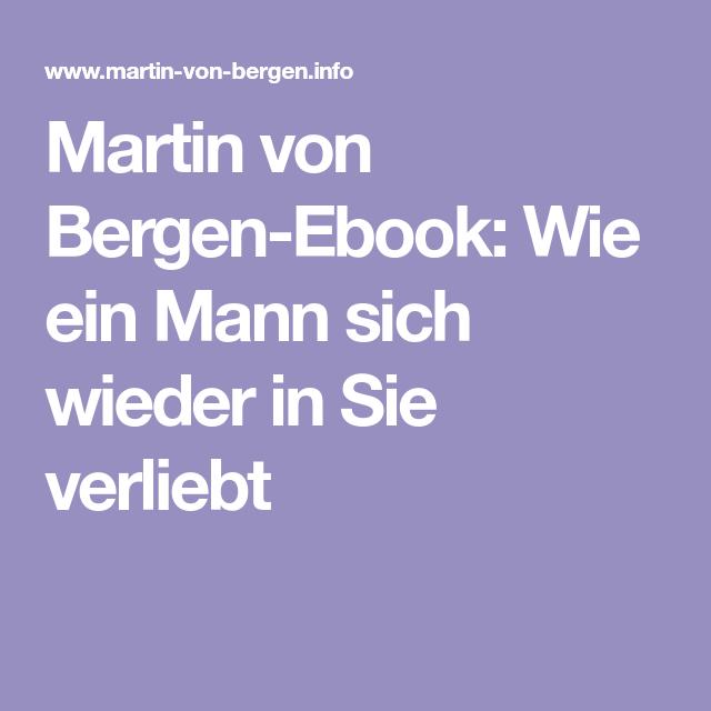 Martin von Bergen-Ebook: Wie ein Mann sich wieder in Sie