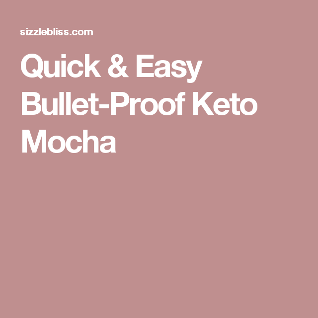 Quick & Easy Bullet-Proof Keto Mocha