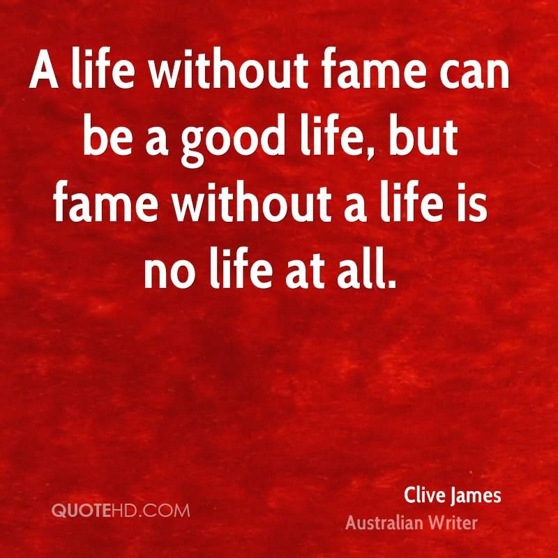 Clive James Quotes Fame Quotes Writer Quotes Clive James