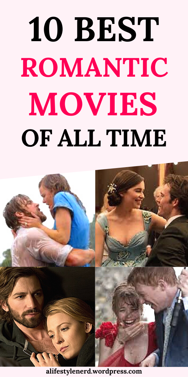 Top 10 Romantic Movies Of All Time Best Romantic Movies Top Romantic Movies Romance Movies Best