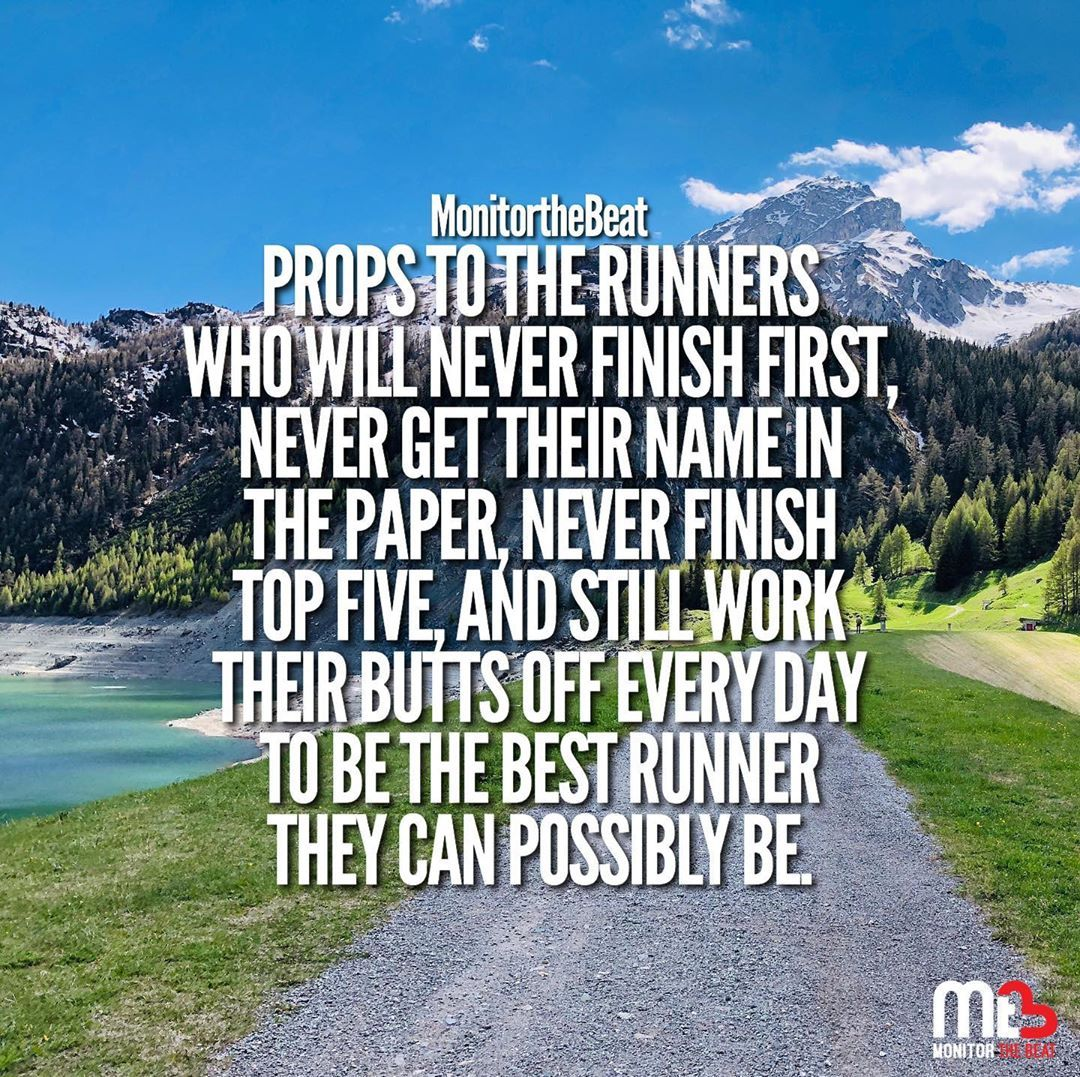 Props To The Runners Who Will Never Finish First, Never