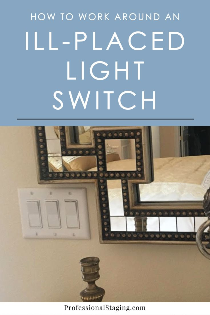 How To Work Around Ill Placed Light Switches Professional Staging Home Decor Home Decor Tips Home