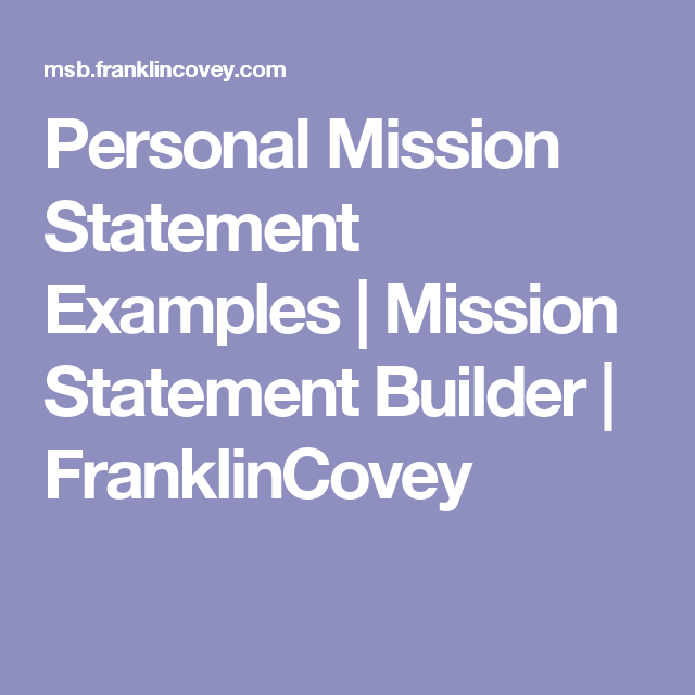 Personal Mission Statement Examples  Mission Statement Builder