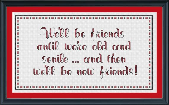 Funny crossstitch pattern Friends until we're old and by ucladoc