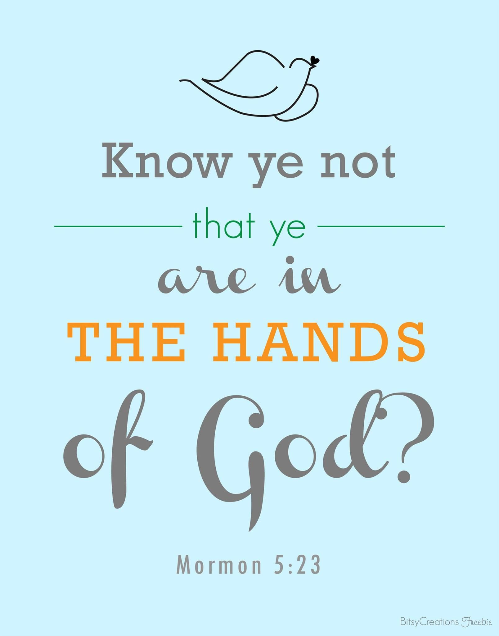 """Book Of Mormon Quotes Interesting Know Ye Not That Ye Are In The Hands Of God"""" Www.bitsycreations . Design Inspiration"""