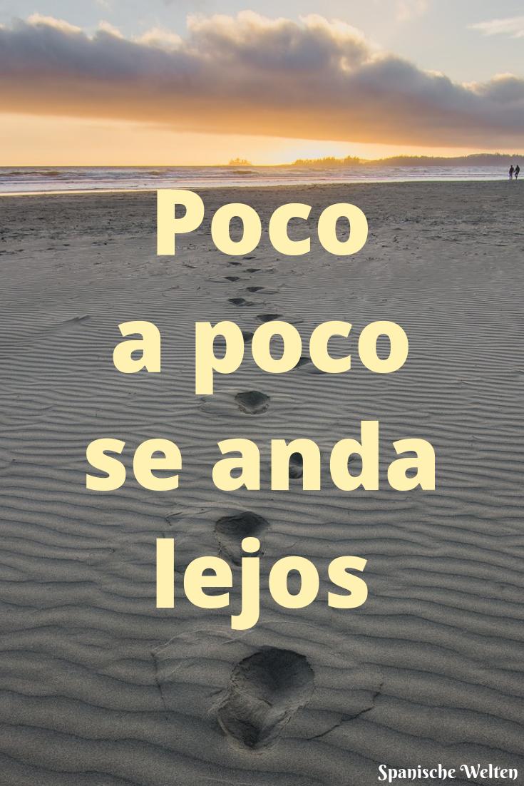 Schritt für Schritt kommt man weit. #SpanischeSprüche #SpanischeWeisheiten