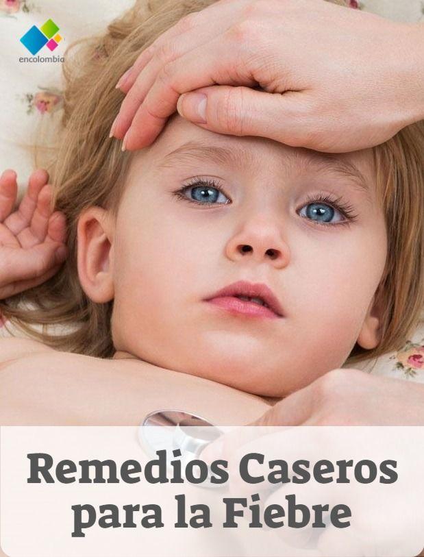 Remedios Caseros Para La Fiebre Tipos O Clases De Fiebre Remedios Caseros Remedios Fiebre Remedios