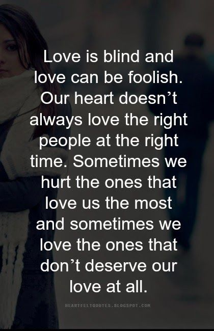 Love Is Blind And Love Can Be Foolish Love Quotes