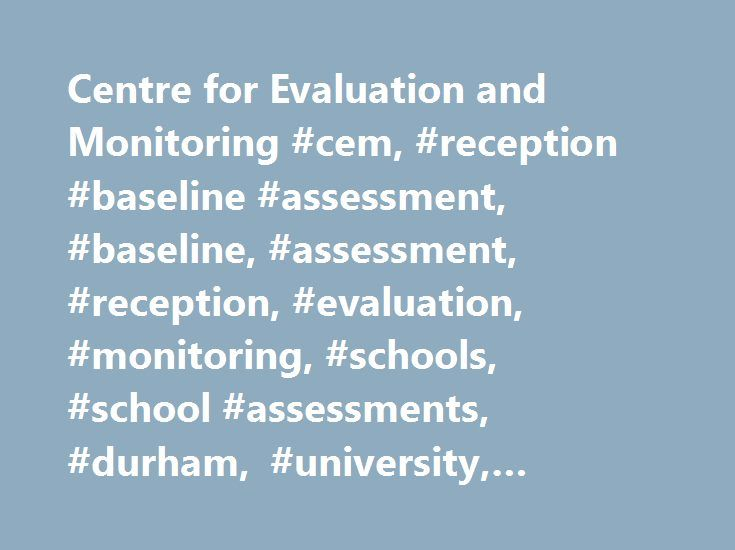 Centre for Evaluation and Monitoring #cem, #reception #baseline - technical evaluation
