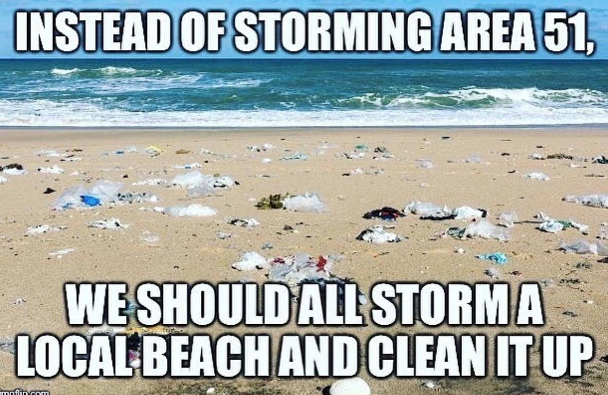 Storming Area 51 Meme Beach Clean Up Beach Positive Memes Beach Clean Up