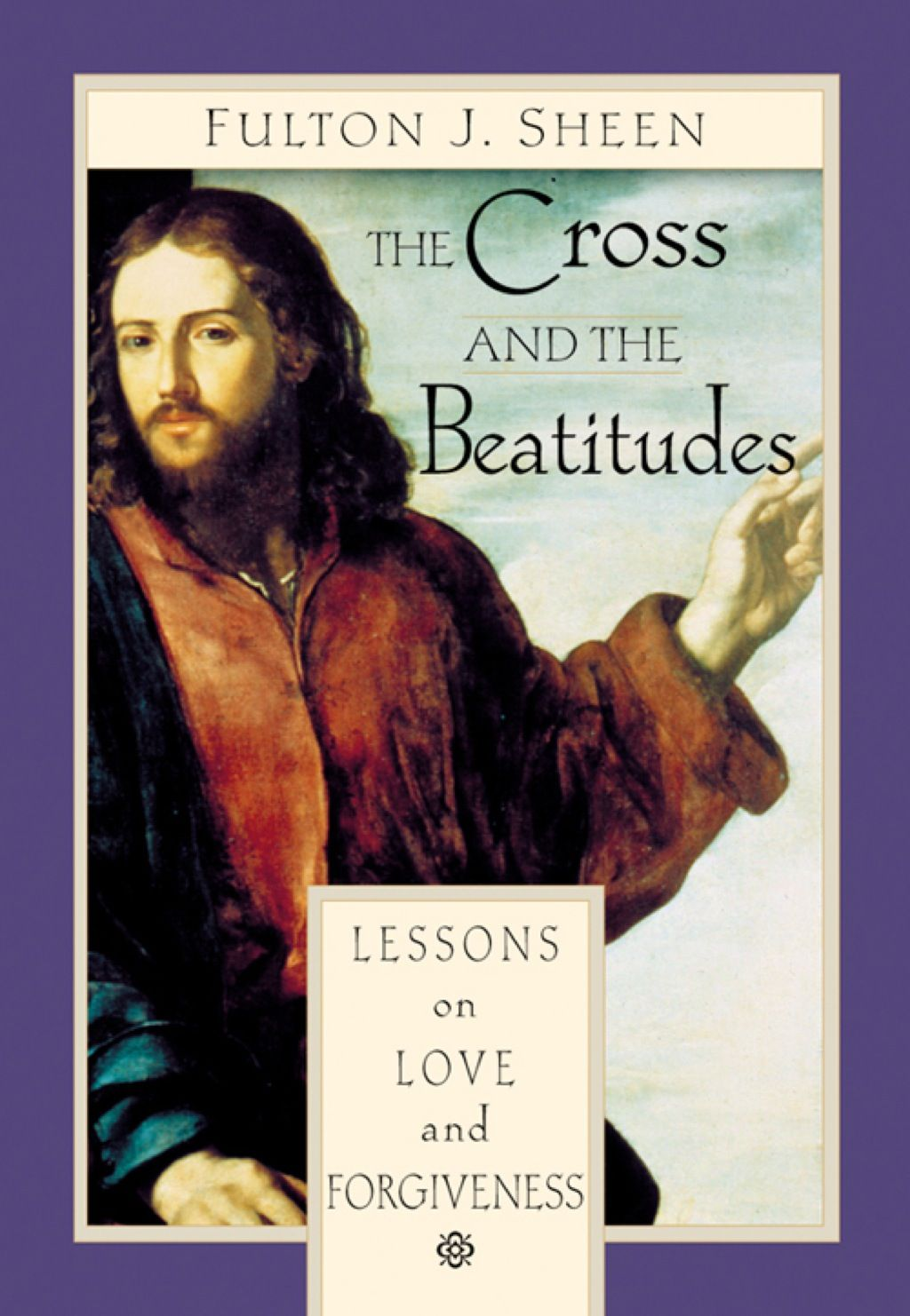 The Cross And The Beatitudes Lessons On Love And