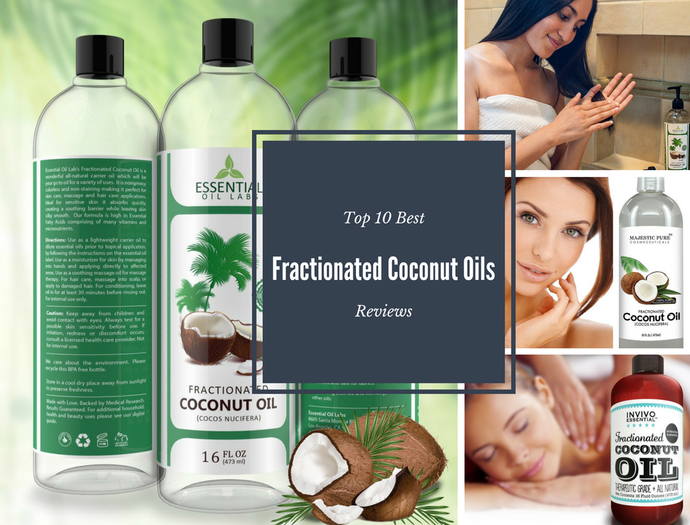 Top 10 Best Fractionated Coconut Oils in 2019 Reviews