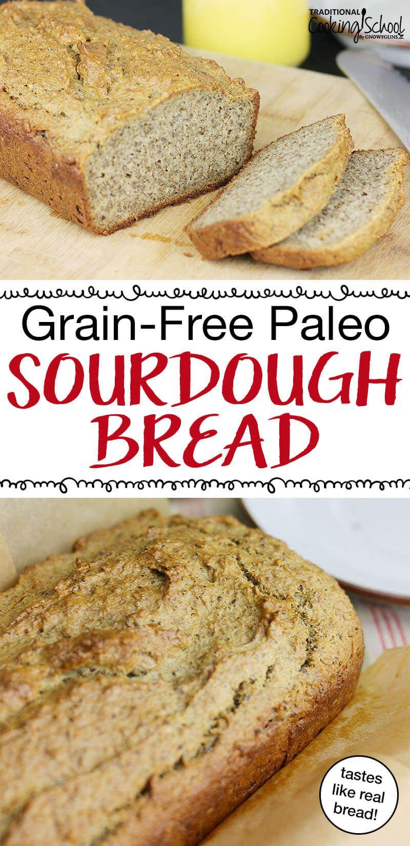Grain Free Paleo Sourdough Bread Recipe Food Recipes Grain