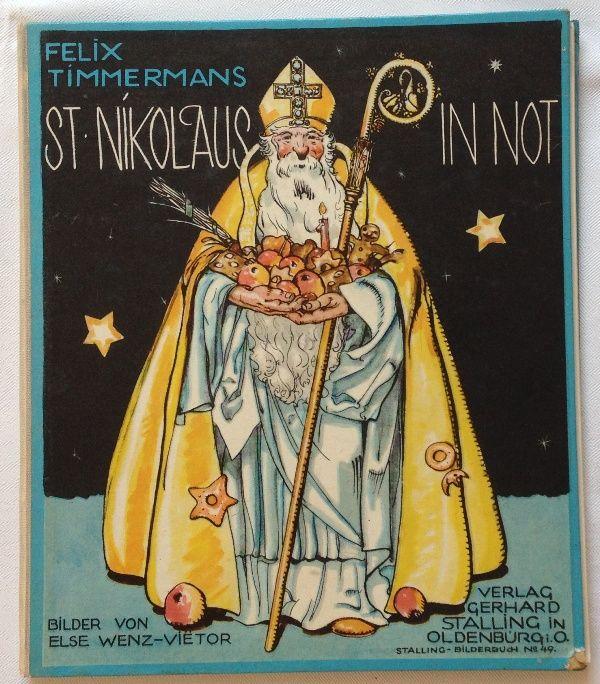 Timmermans, Felix und Else Ill. Wenz-Vietor: St. Nikolaus in Not. Nürnberger Bilderbücher No. 49. Verlag Gerh. Stalling 1926