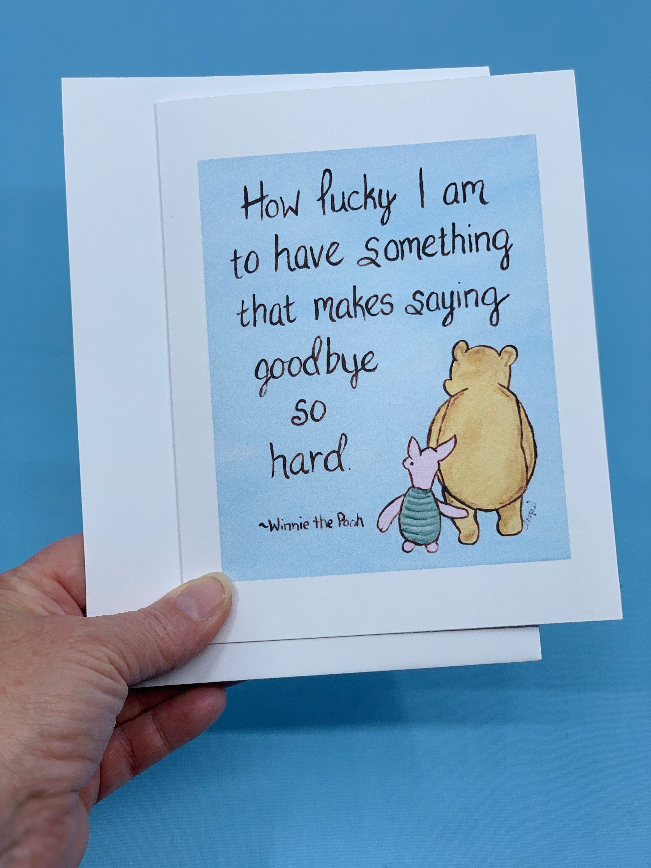 Goodbye Card Winnie The Pooh How Lucky I Am To Have Something That Makes Saying Goodbye So Hard By Moo Goodbye Quotes For Coworkers How Lucky Am I Quote Cards