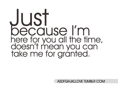 Quotes Taking For Granted: Quotes, Words And