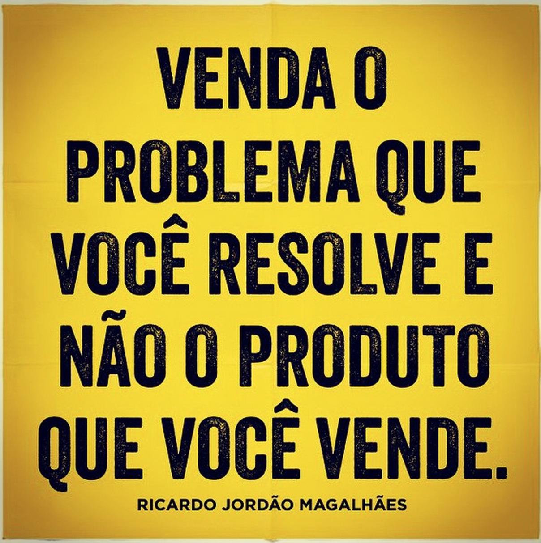 Venda O Problema Que Você Resolve E Não O Produto Que Você
