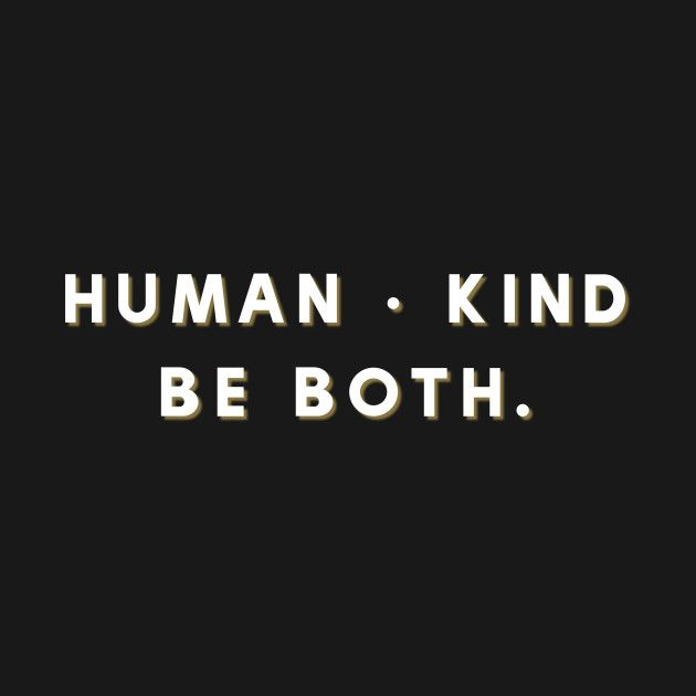 TShirt Design for men and woman Other products are available Various TShirt colors available Sale is once a month Check it out Human  kind  Be both Clever Design Humankin...