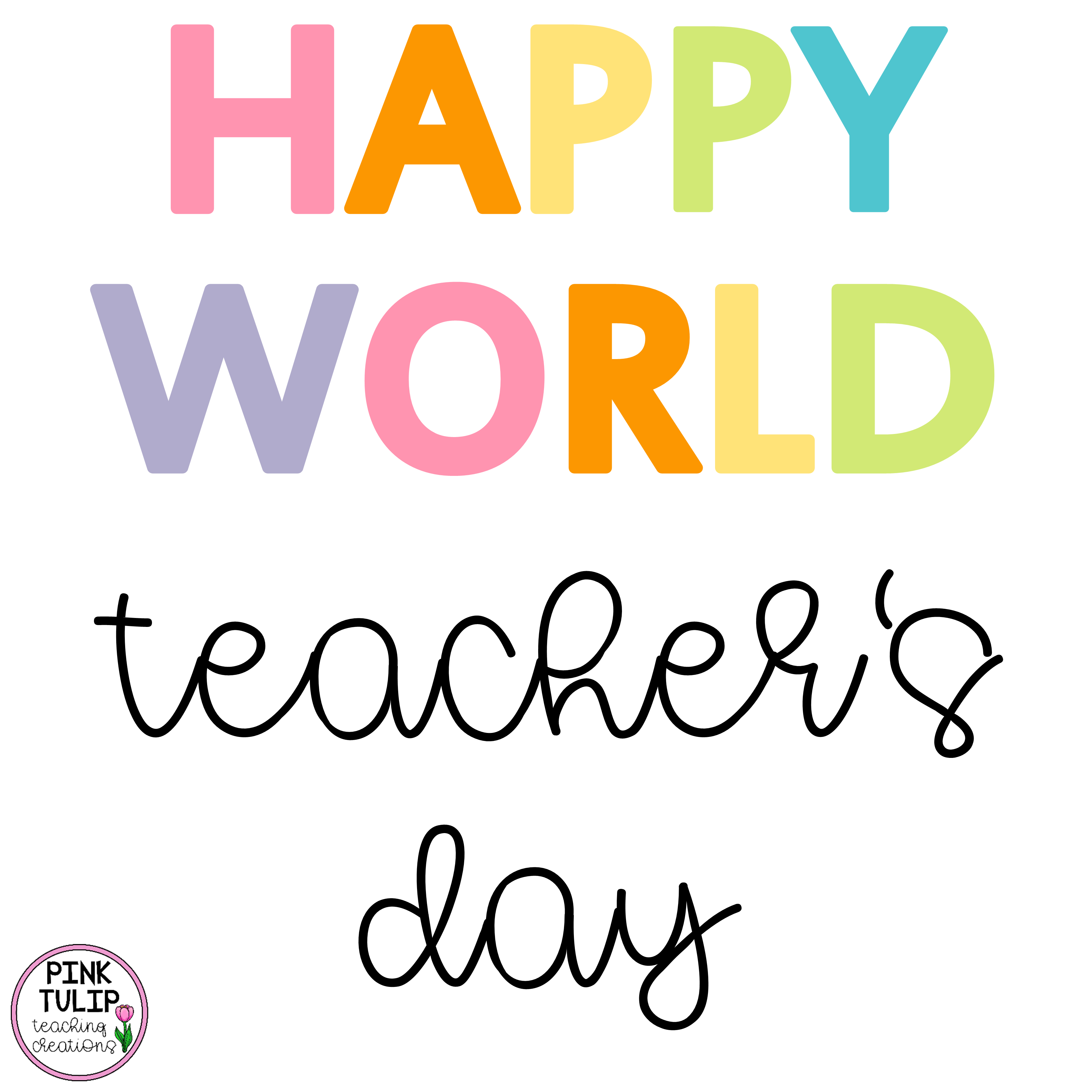 Happy World Teacher S Day Pink Tulip Creations Teaching Quotes Please Feel Free To Share A Classroom Motivation Teaching Quotes Classroom Motivational Quotes