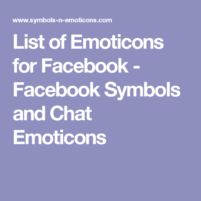 List Of Emoticons For Facebook Facebook Symbols And Chat Emoticons