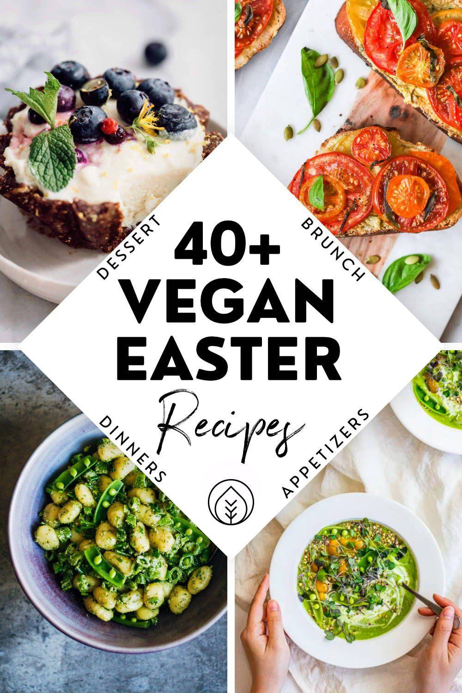 46 Healthy Vegan Easter Recipes Breakfast To Dinner In 2020 Vegan Easter Recipes Healthy Easter Recipes Recipes