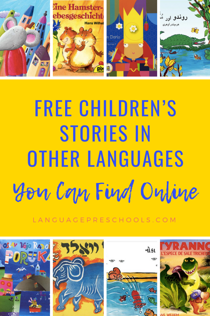 Find children's stories in other languages online for free! Spanish,  French, German, Italian, Japanese, Arabic, Mandarin, Polish, Hebrew and  many more.