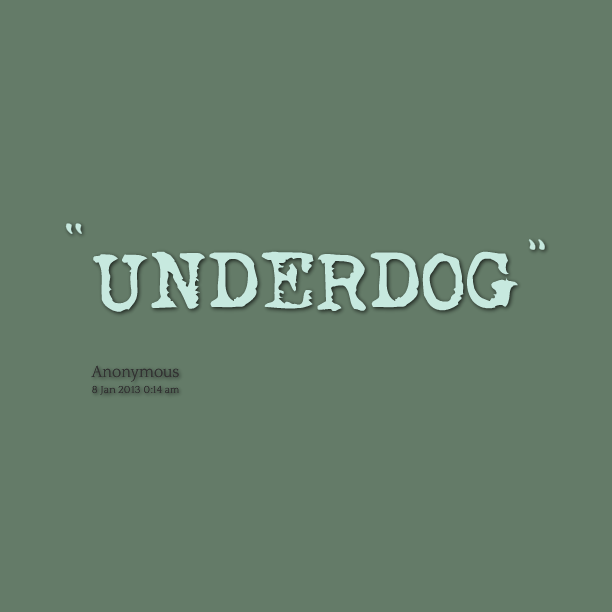 Underdog Quotes In A Way Gene Was Always An Underdog Gene  Pinterest