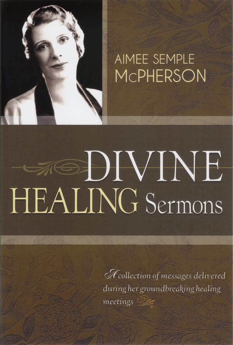 Divine healing sermons is a collection of the messages