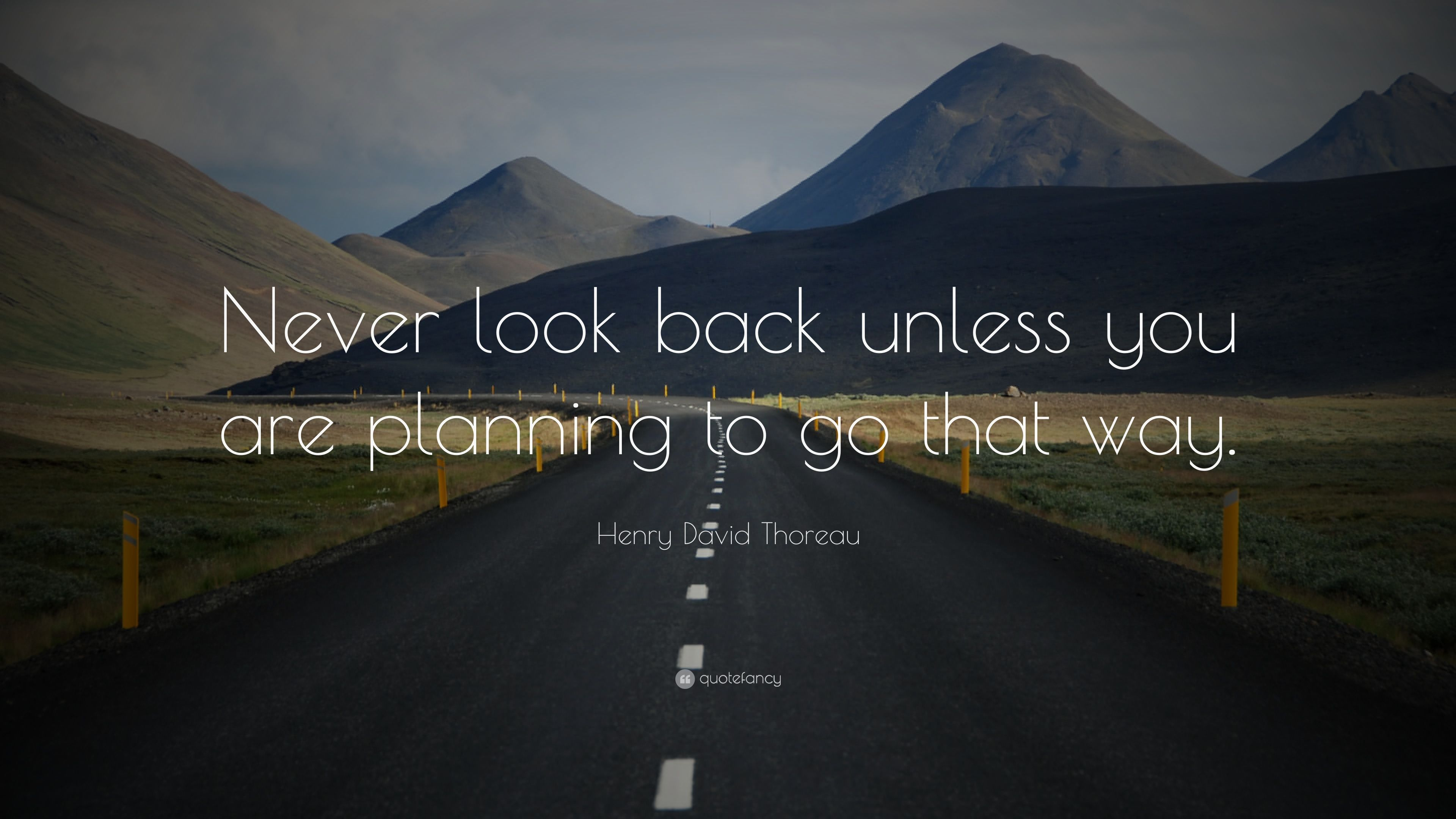 Henry David Thoreau Quote Never Look Back Unless You Are Planning To Go That Way Life Quotes Wallpaper Persistence Quotes Benjamin Franklin Quotes