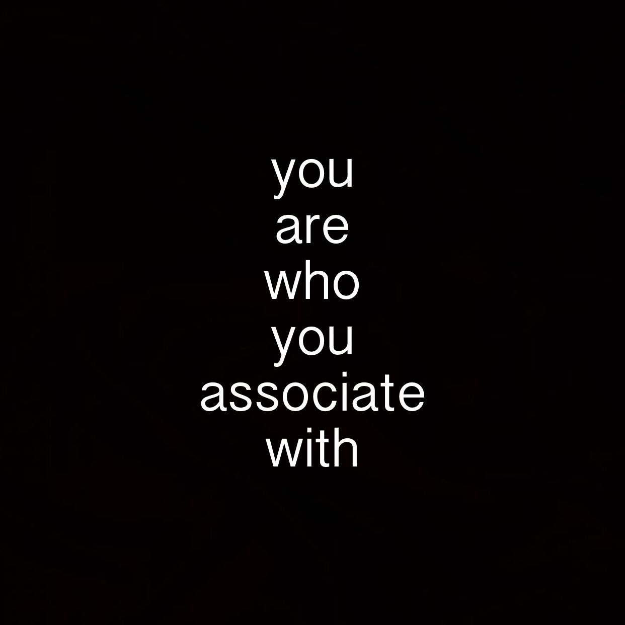 Image result for you are who you associate with