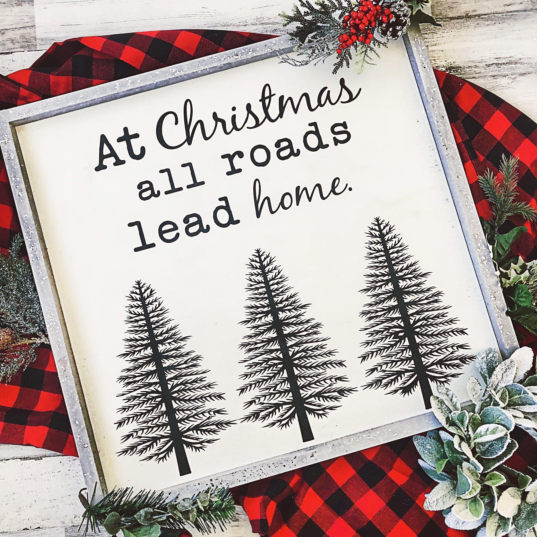 At Christmas All Roads Lead Home⎪Farmhouse Christmas Sign