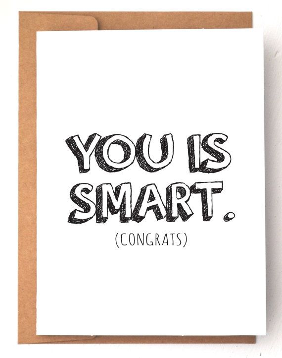 Funny Card Greeting Card You Is Smart Graduation Card Unique